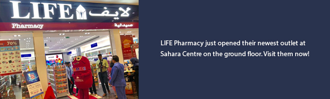 LIFE Pharmacy just opened their newest outlet at Sahara Centre on the ground floor. Visit them now!